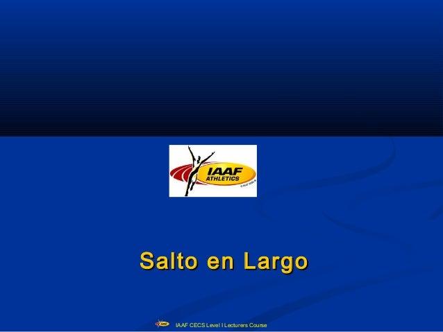 Salto en Largo  IAAF CECS Level I Lecturers Course