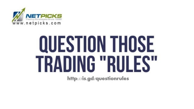 Whenever you talk to other traders, there is always someone who feels certain trading rules are gospel and other rules are...