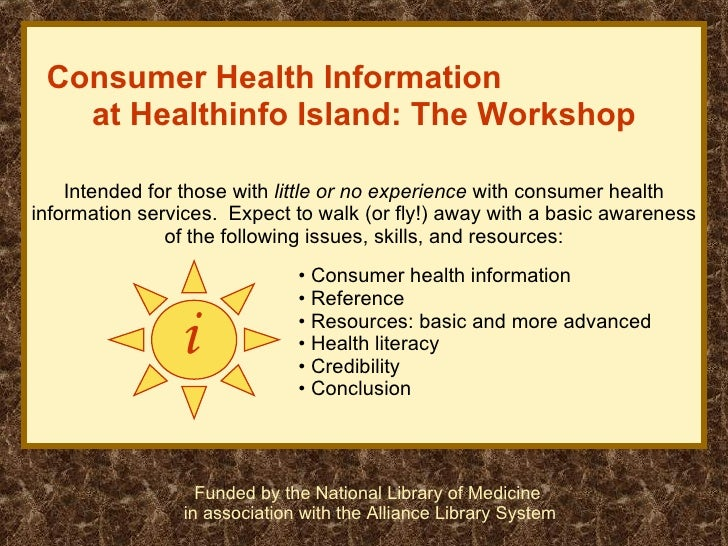 Consumer Health Information  at Healthinfo Island: The Workshop Intended for those with  little or no experience  with con...