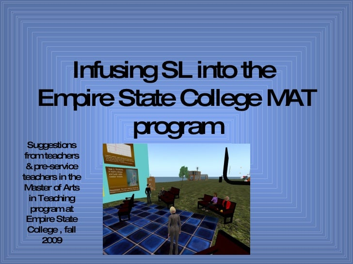 Infusing SL into the  Empire State College MAT program Suggestions from teachers & pre-service teachers in the Master of A...