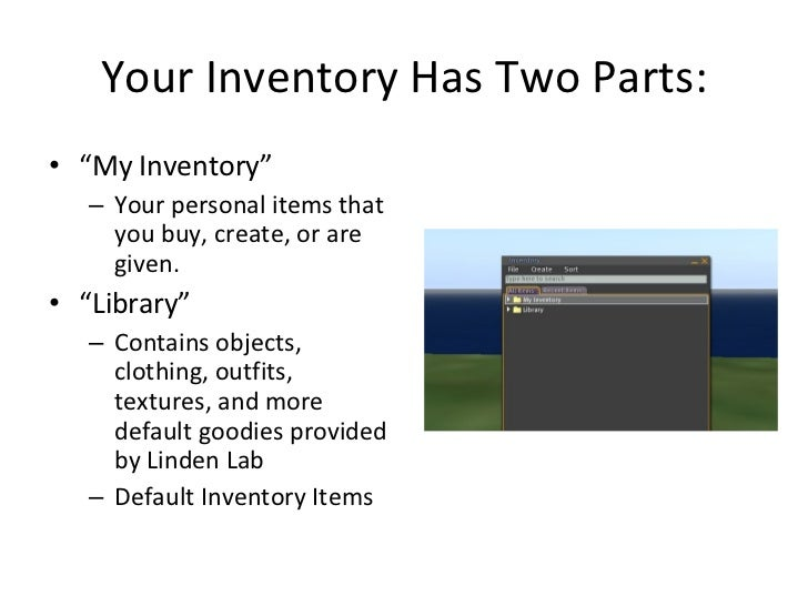 """Your Inventory Has Two Parts: <ul><li>"""" My Inventory"""" </li></ul><ul><ul><li>Your personal items that you buy, create, or a..."""