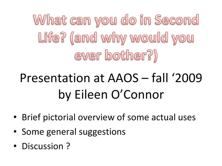 Presentation at AAOS – fall '2009 by Eileen O'Connor <ul><li>Brief pictorial overview of some actual uses  </li></ul><ul><...