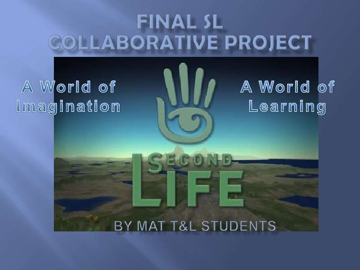 What type of virtual experiences  could be helpful to students   in places like Second Life?