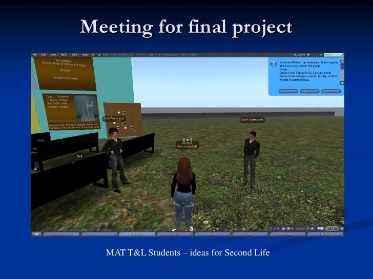 Meeting for final project        MAT T&L Students – ideas for Second Life