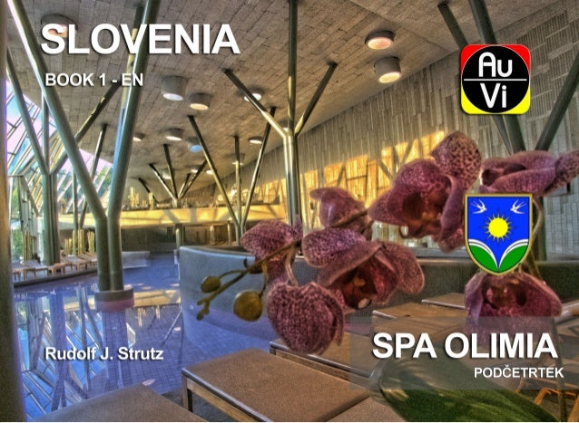 1  THE IDEA A spa in the dreamy village of Podčetrtek (Windisch Landsberg) was the inspiration for this book. The municipa...