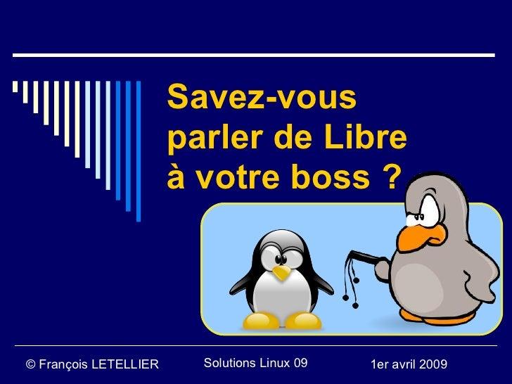 Savez-vous                        parler de Libre                        à votre boss ?     © François LETELLIER     Solut...