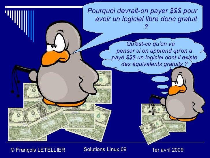 Pourquoi devrait-on payer $$$ pour                           avoir un logiciel libre donc gratuit                         ...