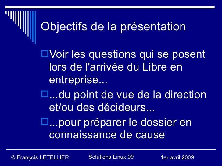 Objectifs de la présentation            Voir les questions qui se posent            lors de l'arrivée du Libre en        ...