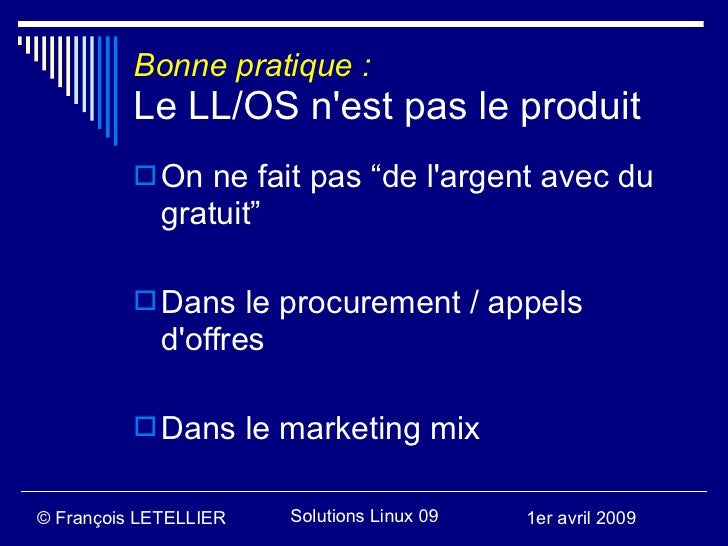"""Bonne pratique :           Le LL/OS n'est pas le produit            On ne fait pas """"de l'argent avec du              grat..."""