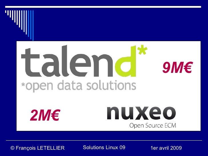 9M€         2M€ © François LETELLIER   Solutions Linux 09   1er avril 2009