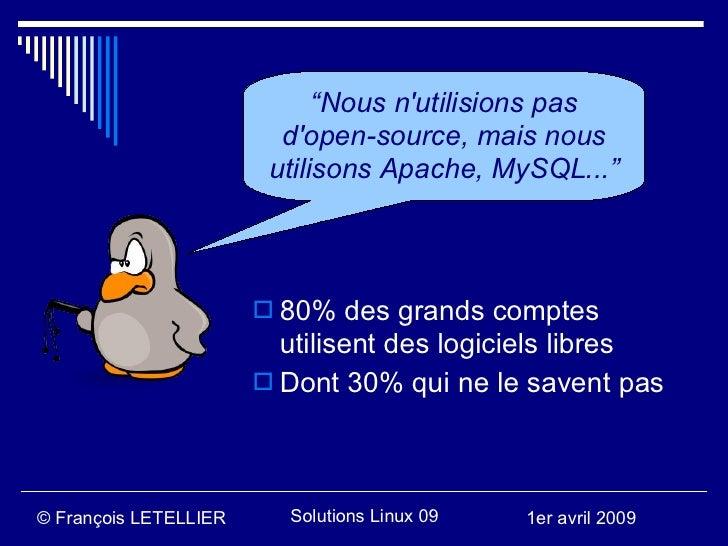 """""""Nous n'utilisions pas                          d'open-source, mais nous                         utilisons Apache, MySQL....."""