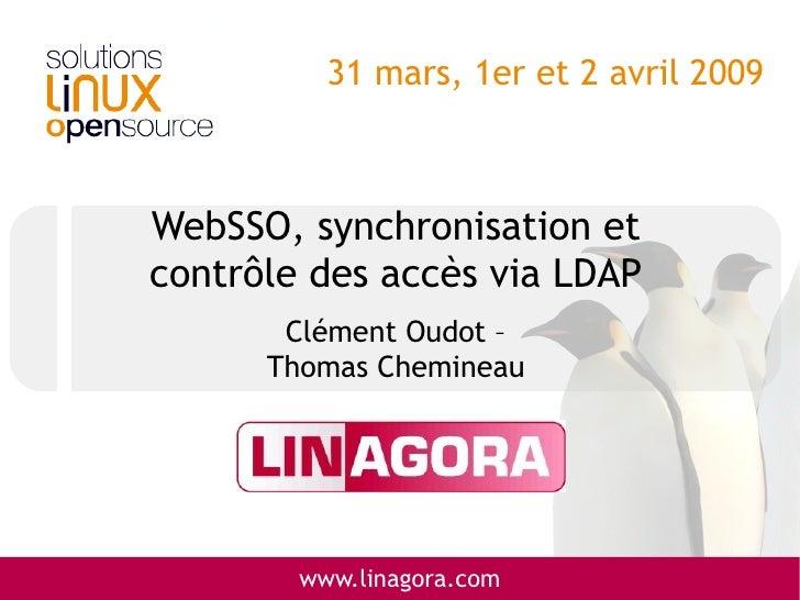 WebSSO, synchronisation et contrôle des accès via LDAP   Clément Oudot – Thomas Chemineau
