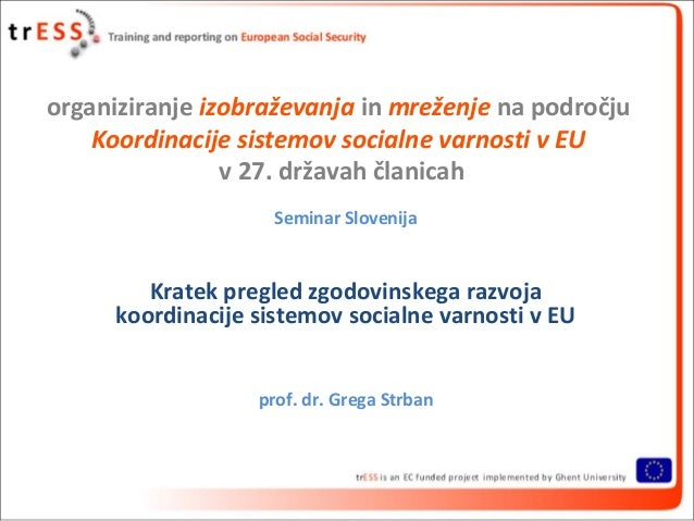 organiziranje izobraževanja in mreženje na področju    Koordinacije sistemov socialne varnosti v EU                v 27. d...