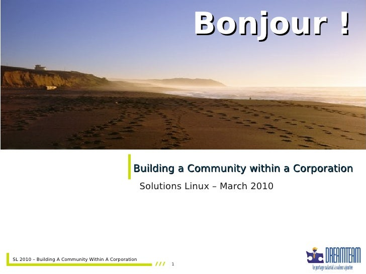 Bonjour !                                                     Building a Community within a Corporation                   ...