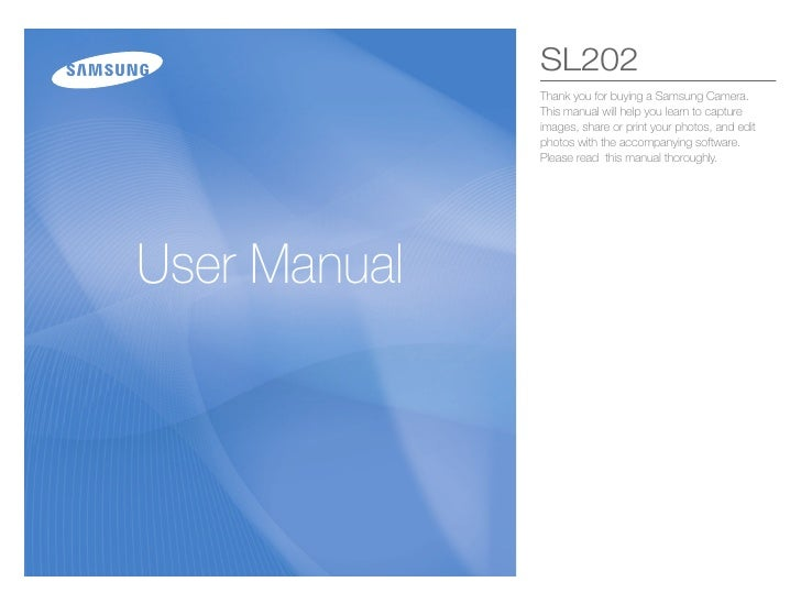 SL202               Thank you for buying a Samsung Camera.               This manual will help you learn to capture       ...