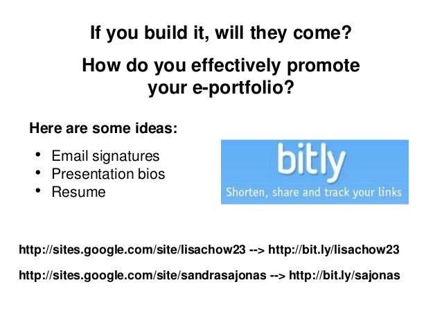 If you build it, will they come?           How do you effectively promote                 your e-portfolio? Here are some ...