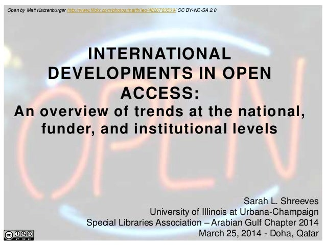 Sarah L. Shreeves University of Illinois at Urbana-Champaign Special Libraries Association – Arabian Gulf Chapter 2014 Mar...