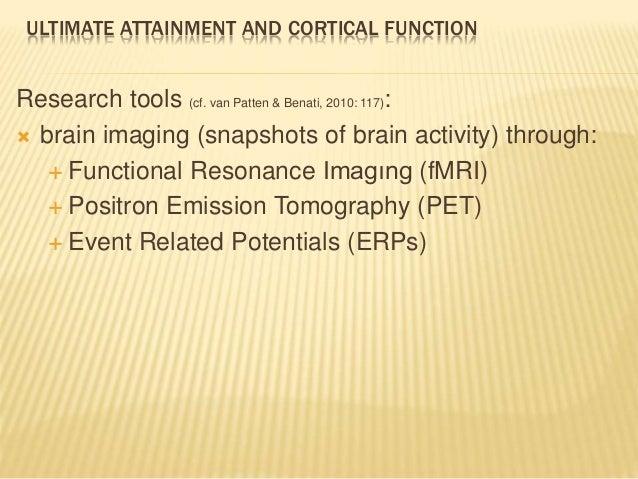 ULTIMATE ATTAINMENT AND CORTICAL FUNCTION Research tools (cf. van Patten & Benati, 2010: 117):  brain imaging (snapshots ...