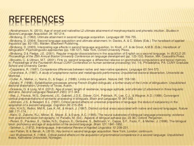 REFERENCES Abrahamsson, N. (2013). Age of onset and nativelike L2 ultimate attainment of morphosyntactic and phonetic int...