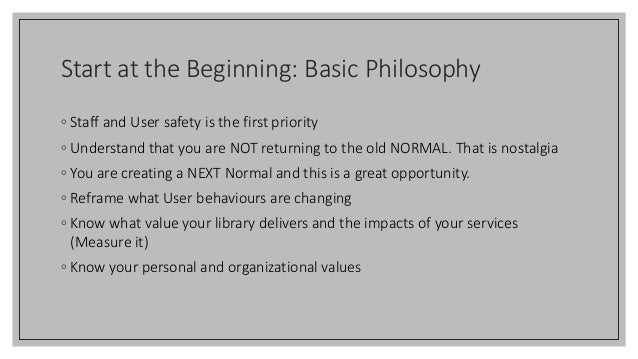 Start at the Beginning: Basic Philosophy ◦ Staff and User safety is the first priority ◦ Understand that you are NOT retur...