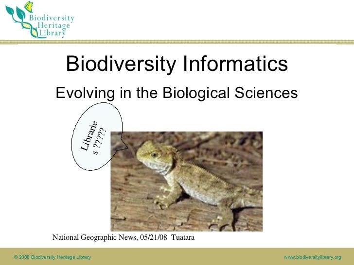 Biodiversity Informatics <ul><li>Evolving in the Biological Sciences </li></ul>National Geographic News, 05/21/08  Tuatara...