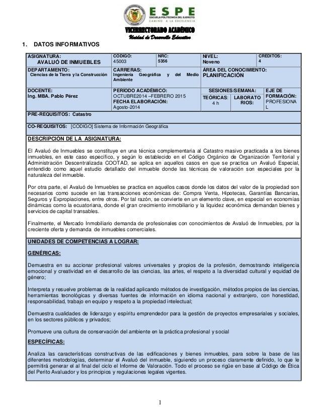 VICERRECTORADO ACADÉMICO Unidad de Desarrollo Educativo 1. DATOS INFORMATIVOS ASIGNATURA: AVALUÓ DE INMUEBLES CÓDIGO: 4500...