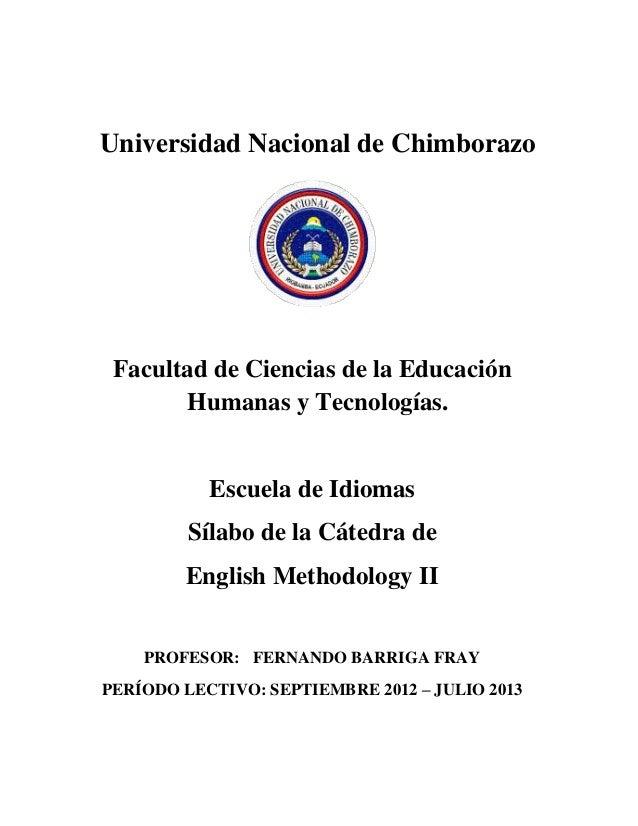 Universidad Nacional de Chimborazo Facultad de Ciencias de la Educación Humanas y Tecnologías. Escuela de Idiomas Sílabo d...