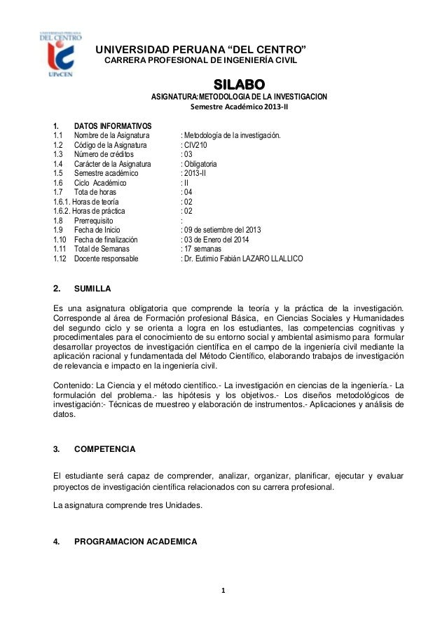 """UNIVERSIDAD PERUANA """"DEL CENTRO"""" CARRERA PROFESIONAL DE INGENIERÍA CIVIL  SILABO ASIGNATURA:METODOLOGIA DE LA INVESTIGACIO..."""