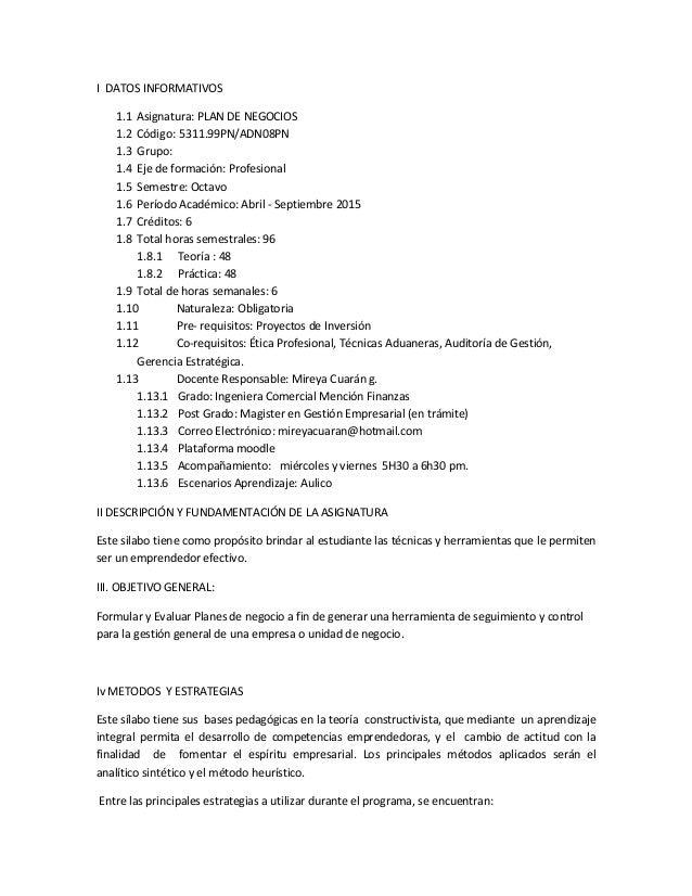 I DATOS INFORMATIVOS 1.1 Asignatura: PLAN DE NEGOCIOS 1.2 Código: 5311.99PN/ADN08PN 1.3 Grupo: 1.4 Eje de formación: Profe...