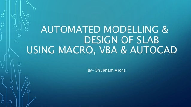 Design & Modelling of Slab using Macro, VBA & AutoCAD