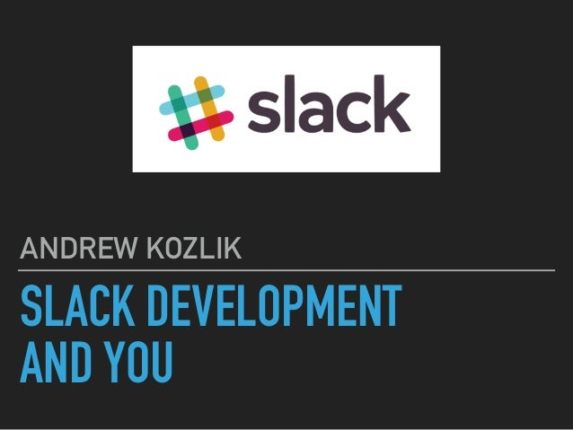 SLACK DEVELOPMENT 