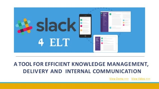 A TOOL FOR EFFICIENT KNOWLEDGE MANAGEMENT, DELIVERY AND INTERNAL COMMUNICATION View Demo >>> View Video >>>