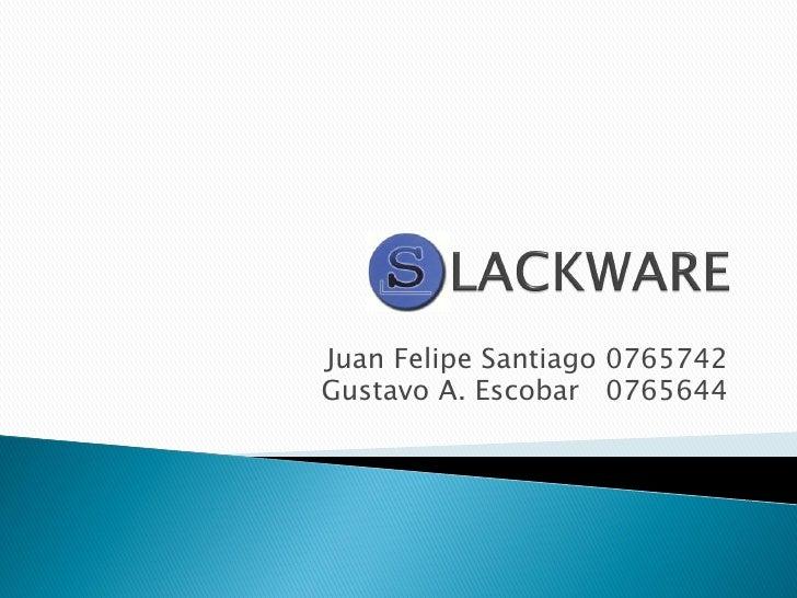 Juan Felipe Santiago 0765742 Gustavo A. Escobar 0765644