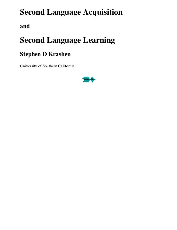 Second Language AcquisitionandSecond Language LearningStephen D KrashenUniversity of Southern California