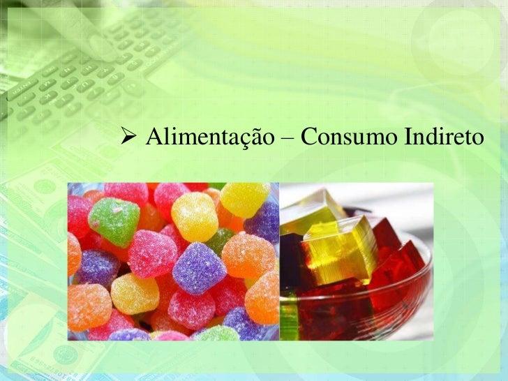  Alimentação – Consumo Indireto