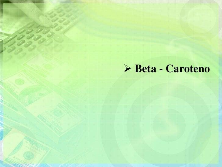  Beta - Caroteno