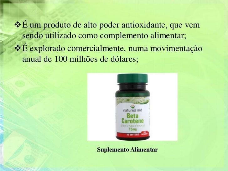 É um produto de alto poder antioxidante, que vem sendo utilizado como complemento alimentar;É explorado comercialmente, ...