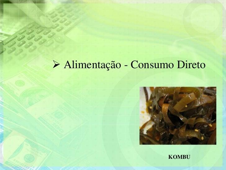  Alimentação - Consumo Direto                      KOMBU