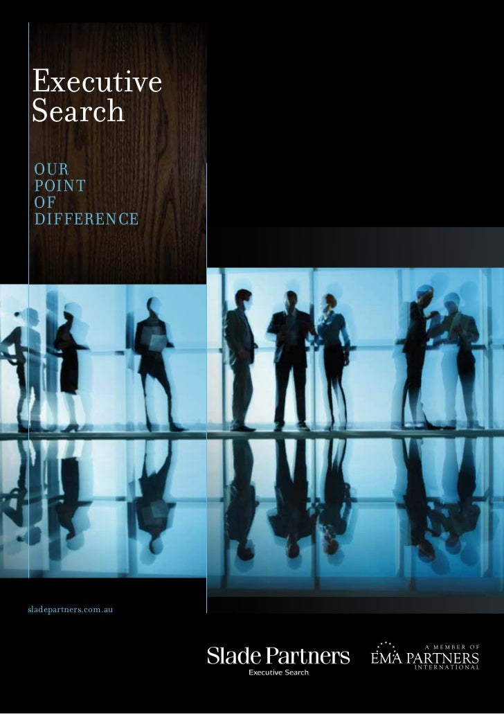 ExecutiveSearch OUR POINT OF DIFFERENCEsladepartners.com.au