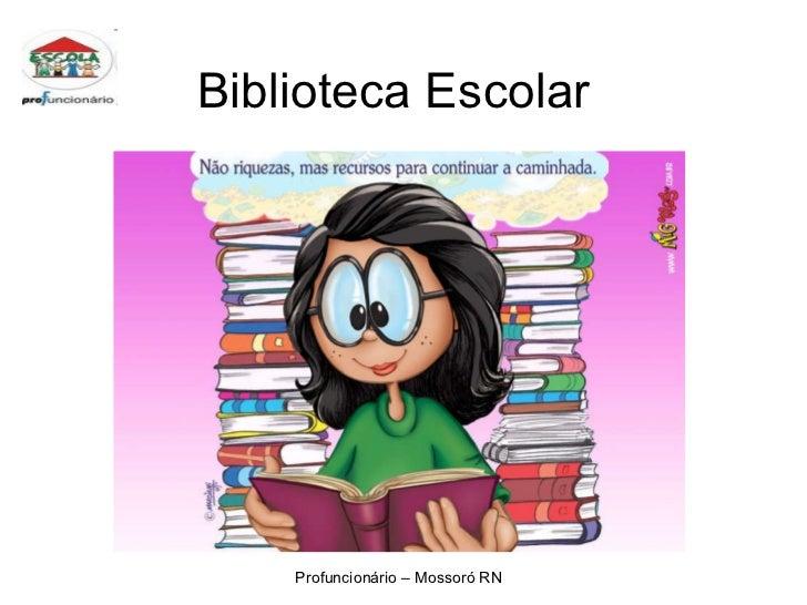 Biblioteca Escolar Profuncionário – Mossoró RN