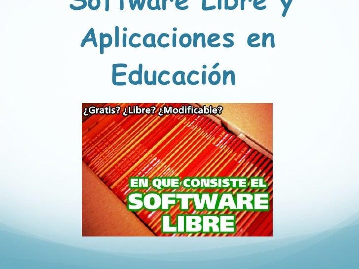 Software Libre y Aplicaciones en Educación