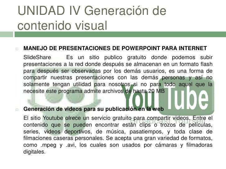 4. UNIDAD IV   Generación de contenido visual</li></li></ul><li>UNIDAD I<br />Orígenes y Evolución del internet. Los oríge...