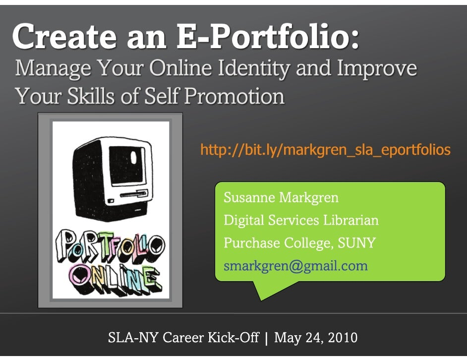 Create an E-Portfolio: Manage Your Online Identity and Improve Your Skills of Self Promotion