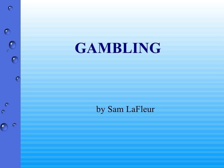 GAMBLING by Sam LaFleur