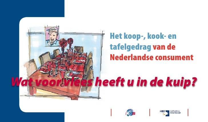 Het koop-, kook- en                  tafelgedrag van de                  Nederlandse consumentWat voor vlees heeft u in de...