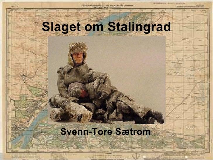 Slaget om Stalingrad Svenn-Tore Sætrom