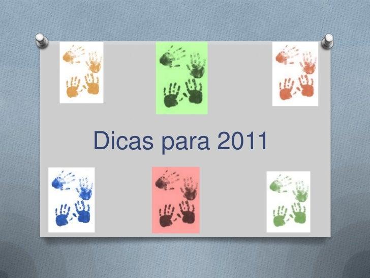 Dicas para 2011<br />
