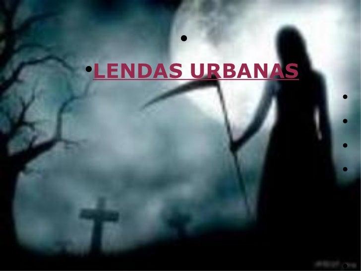 <ul><li>LENDAS URBANAS </li></ul><ul><li>Elisange   </li></ul>