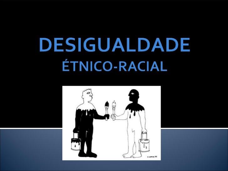  ETNIA: Mistura de raças caracterizada pela   mesma cultura (termo criado para evitar neste   caso a palavra raça). RAÇA...