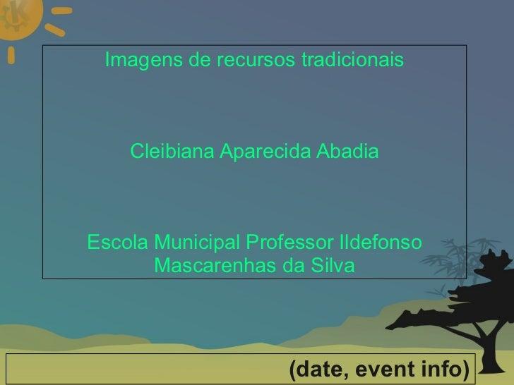 Imagens de recursos tradicionais                             Cleibiana Aparecida Abadia                      ...